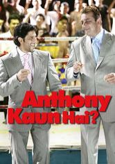 Anthony Kaun Hai?