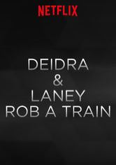 Deidra & Laney Rob a Train