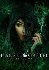 Hansel & Gretel and the 420 Witch