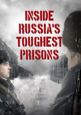 Russia's Toughest Prisons