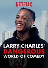 Larry Charles' Dangerous World of Comedy