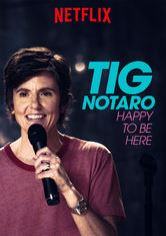Tig Notaro Happy To Be Here