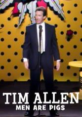 Tim Allen: Men Are Pigs